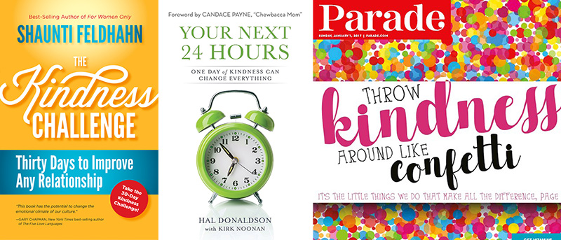 "Some of the available resources to encourage kindness: ""The Kindness Challenge"" by Shaunti Feldhahn, ""Your Next 24 Hours"" by Hal Donaldson, and Parade magazine's cover story on kindness."