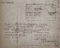 Blueprints for the original Our Lady of the Airways Chapel. This chapel was moved in 1965 to its current location to allow for airport expansion. (Archives, Archdiocese of Boston, CC BY-NC-ND)