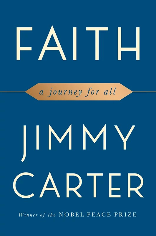 """Faith: A Journey for All"" by Jimmy Carter. Image courtesy of Simon and Schuster"