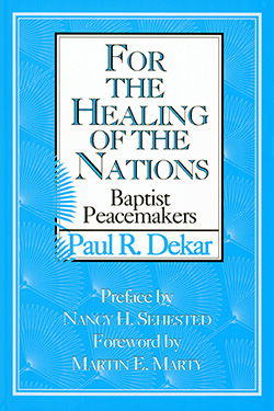 For the healing of the Nations, by Paul R. Dekar