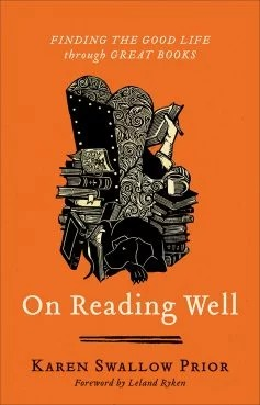 """""""On Reading Well"""" by Karen Swallow Prior. Image courtesy Brazos Press"""