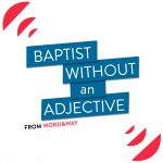 Baptist Without an Adjective logo