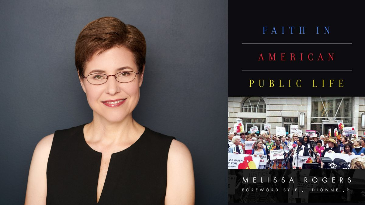 """Faith in American Public Life"" and author Melissa Rogers"