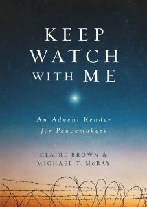 """""""Keep Watch with Me: An Advent Reader for Peacemakers"""""""