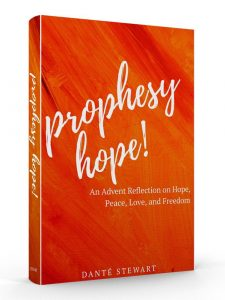 """""""Prophesy Hope! An Advent Reflection on Hope, Peace, Love and Freedom"""""""