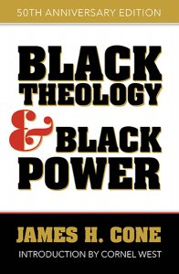 """Black Theology and Black Power"""