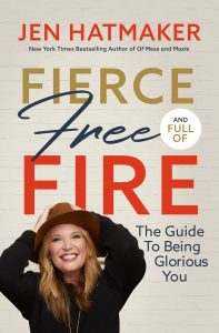 Fierce, Free and Full of Fire: